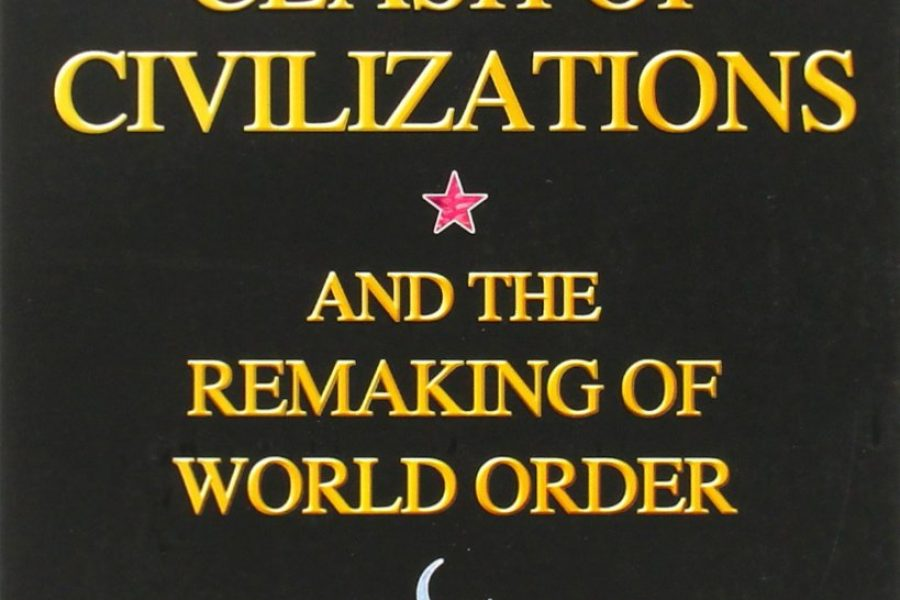 Samuel P. Huntington: Clash of Civilization