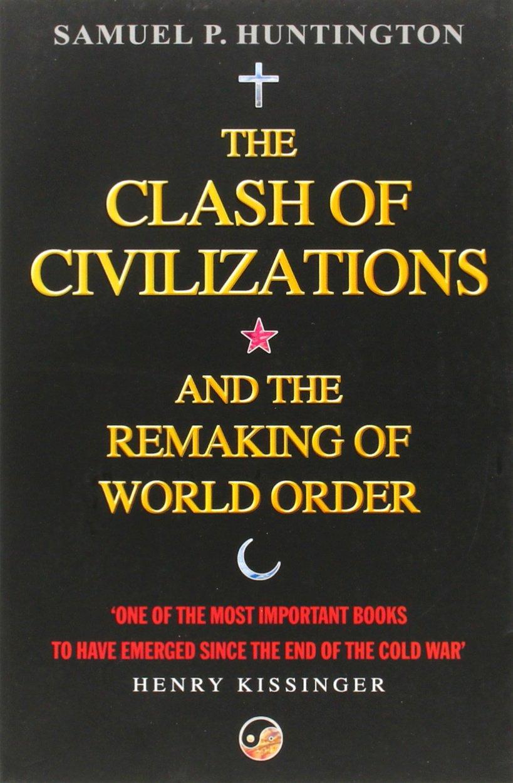 Samuel P. Huntington: Clash of Civilization